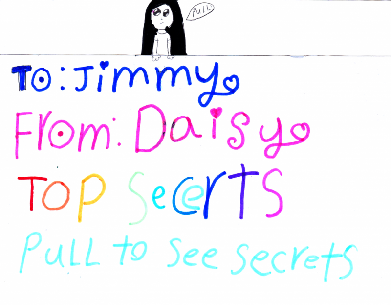To Jimmy From Daisy Top Secrets Pull to see secrets