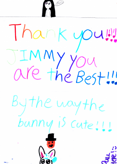 Thank You!!!! Jimmy You Are The Best!!! By The Way The Bunny Is Cute!!!