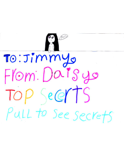 To Jimmy, From Daisy, Top Secret, Pull to see secrets