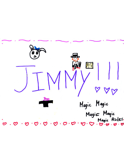 Jimmy!!! Magic Rules.