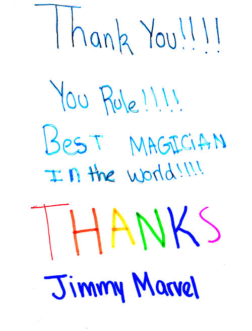 Thank You!!!! You Rule!!!! Best Magician In The World!!!! Thanks Jimmy Marvel