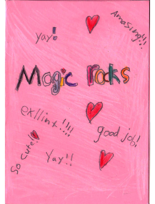 Yay! Magic Rocks! exllint!!!! Amazing!!! Good Job! So Cute!