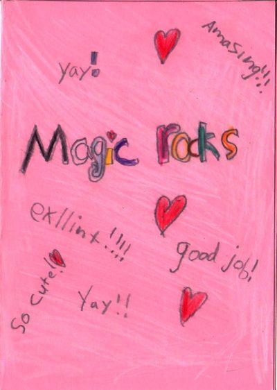 Yay! Magic Rocks! exllint!!!! Amazing!!! Good Job! So Cute!