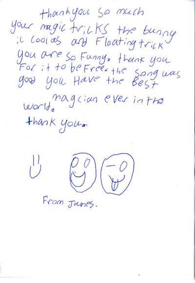 Thank you so much for your magic tricks, the bunny is cool and floating trick, you are so funny. Thank you for it to be free. The song was good, you [are] the best magician ever in the world. Thank you, From James